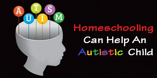 homeschooling autistic child can help them learn better and be happier