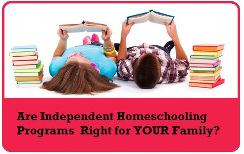Independent Homeschool Programs - right for your family