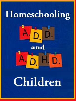 homeschooling adhd and add children