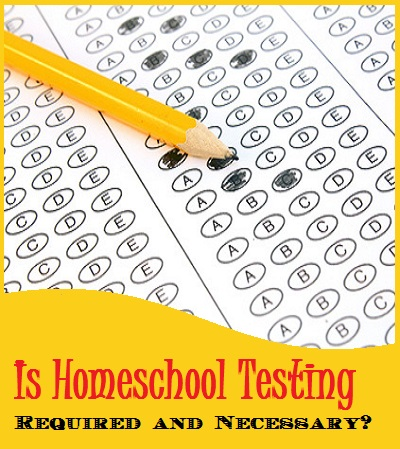 Is homeschool testing necessary and required?