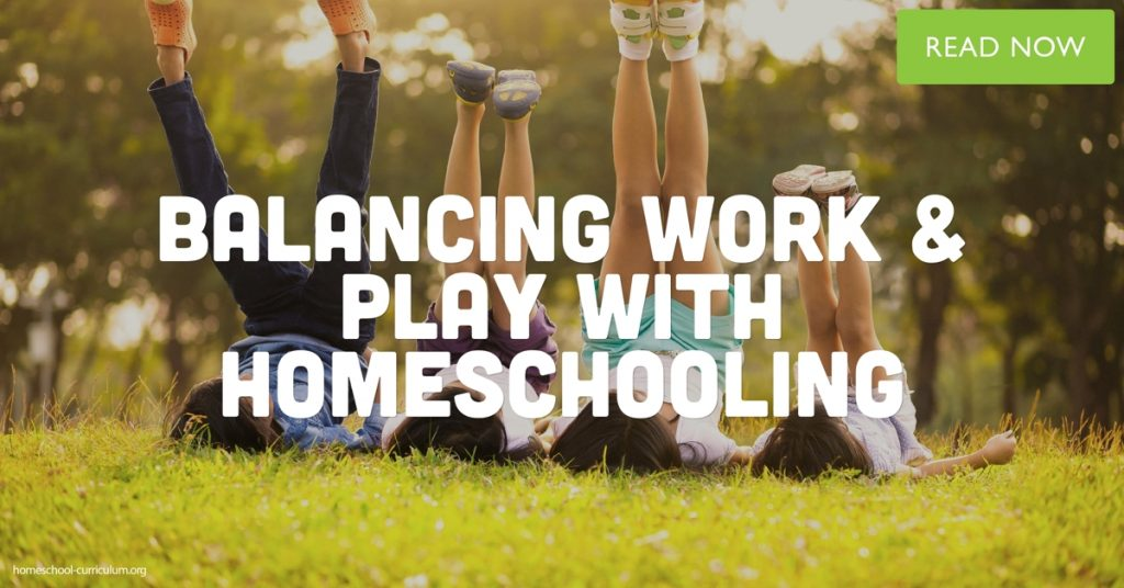 BALANCING WORK & AND PLAY WITH HOMESCHINGLING home school programs