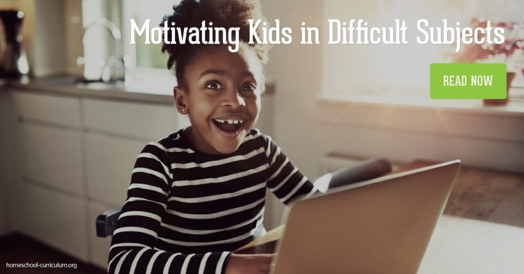 Motivating Kids in Difficult Subjects best homeschool curriculum