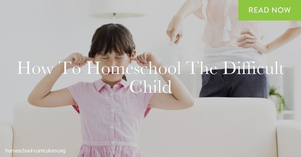 How To Homeschool The Difficult Child benefits of homeschooling