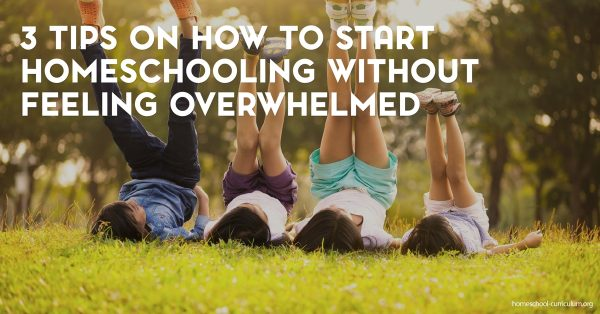 3 Tips on How to Start Homeschooling Without Feeling Overwhelmed best homeschool curriculum